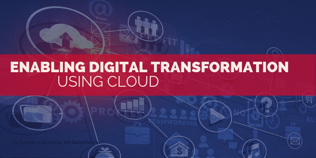 Top 5 Benefits of Enabling Digital Transformation using Cloud