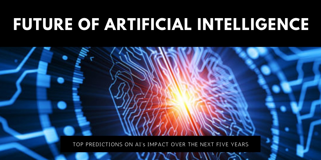 Future of Artificial Intelligence – Top 3 Predictions to watch out for in 2019