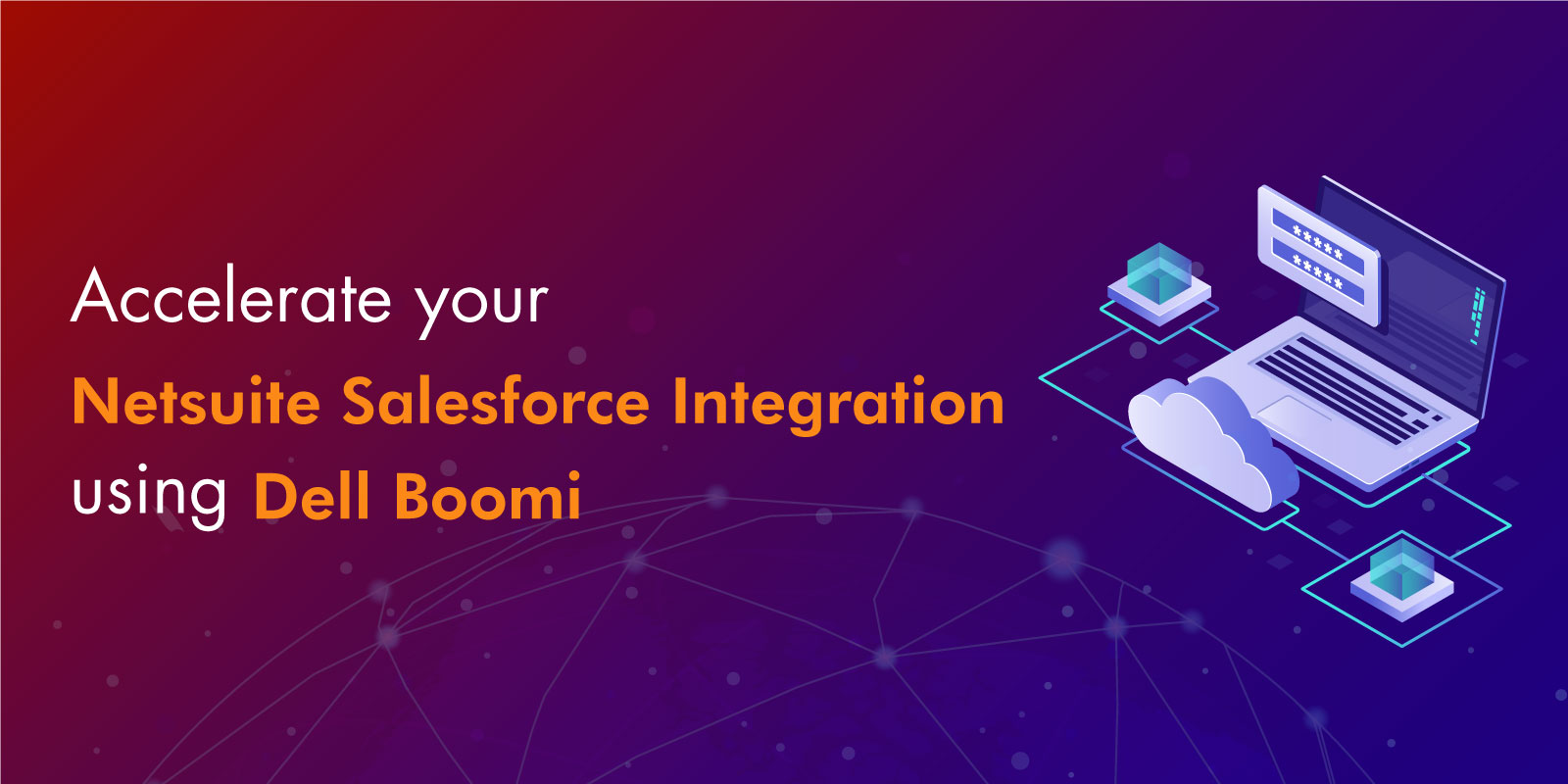 Dell Boomi facilitates seamless integration of Salesforce with NetSuite