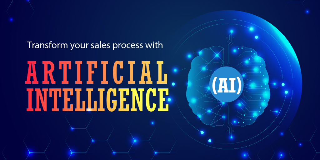 Transform How You Sell With the Power of Artificial Intelligence (AI)