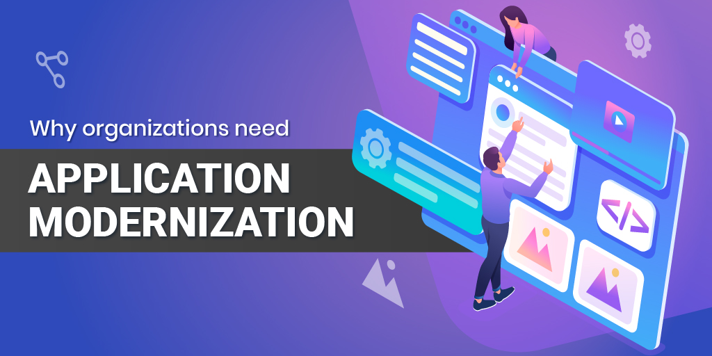 Need for Application Modernization