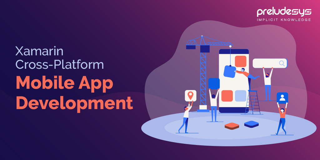 How to Build Robust Mobile Apps on Xamarin Cross-Platform