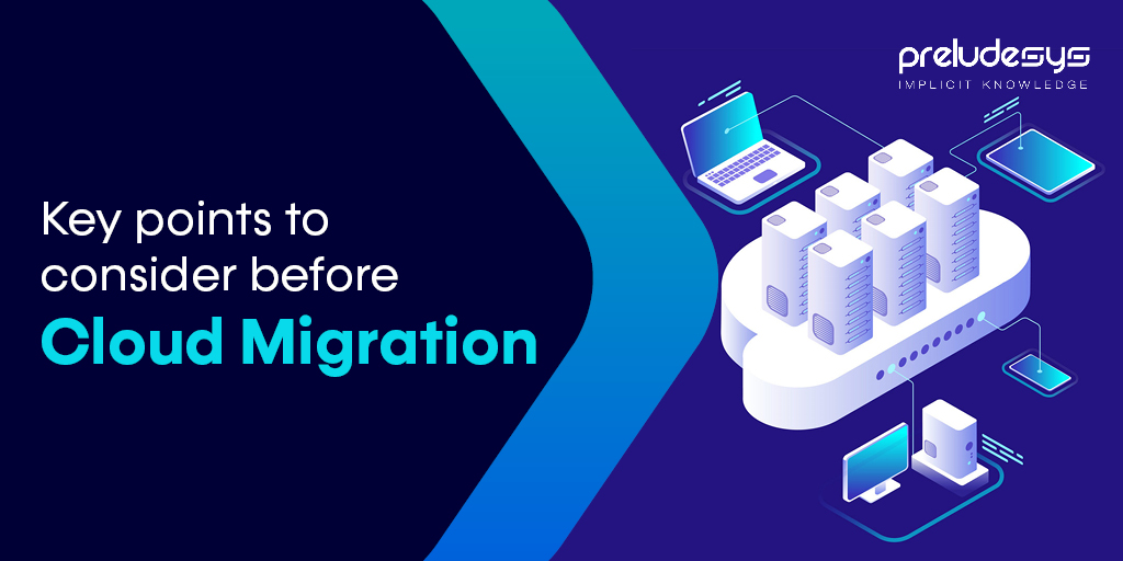 Key points to consider before migrating to the cloud