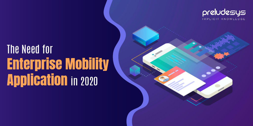 The Need for Enterprise Mobility Application in 2020
