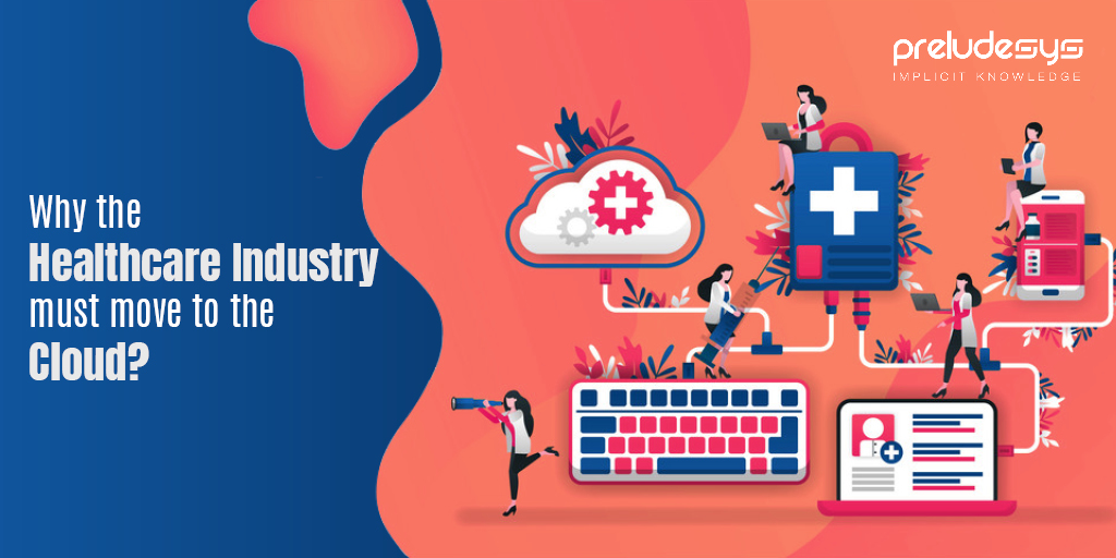 Why the healthcare industry must move to the cloud?