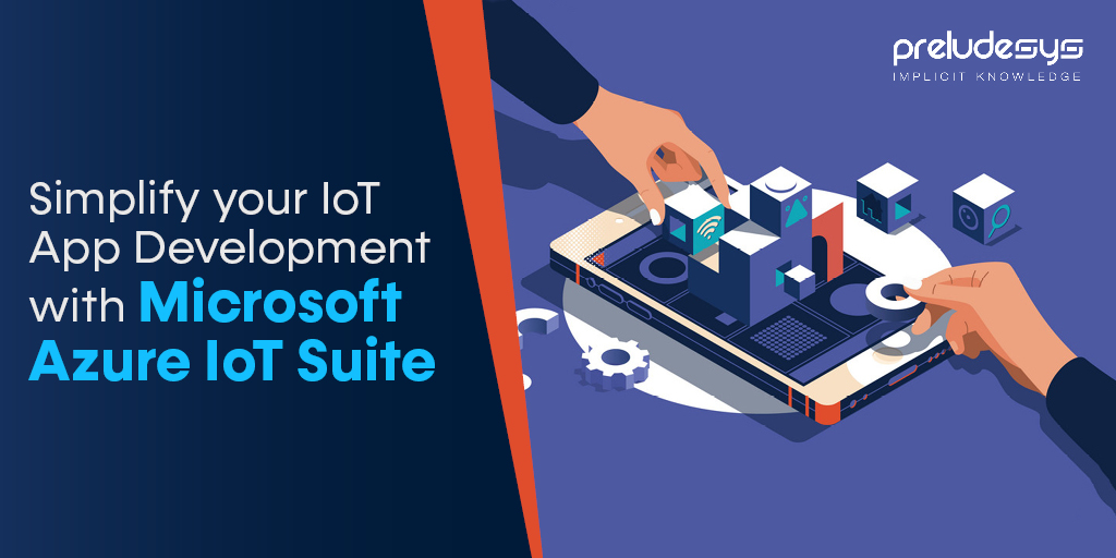 IoT Application Development with Azure IoT Suite
