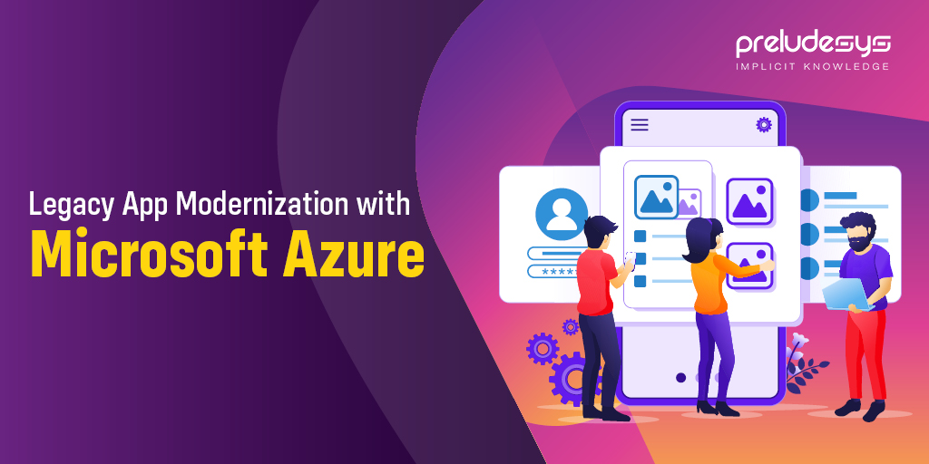 Why modernize legacy Applications with Microsoft Azure?