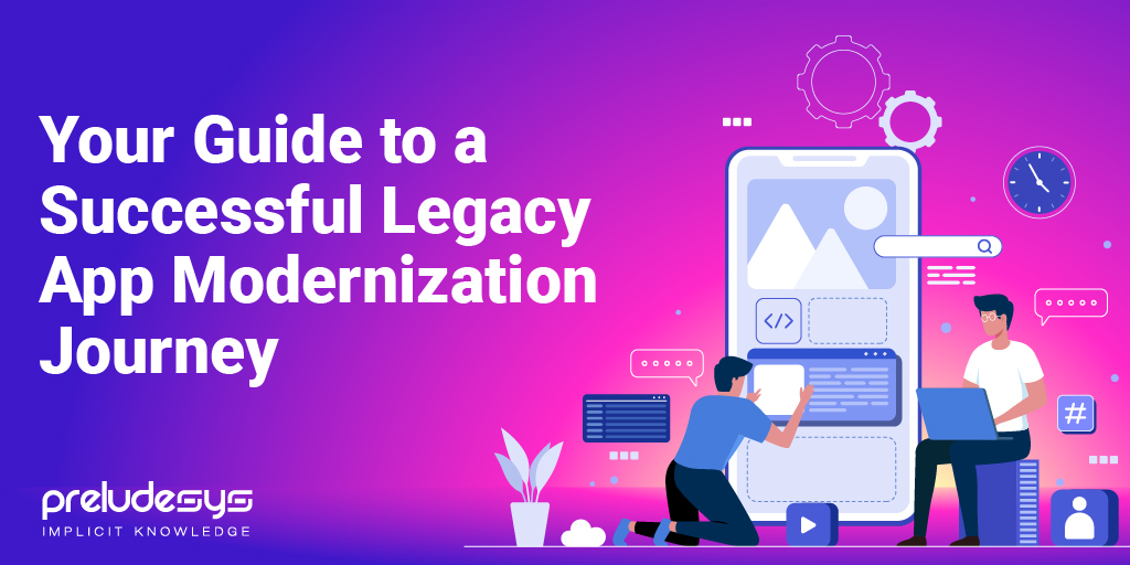 How to choose the best Legacy App Modernization Service Provider?