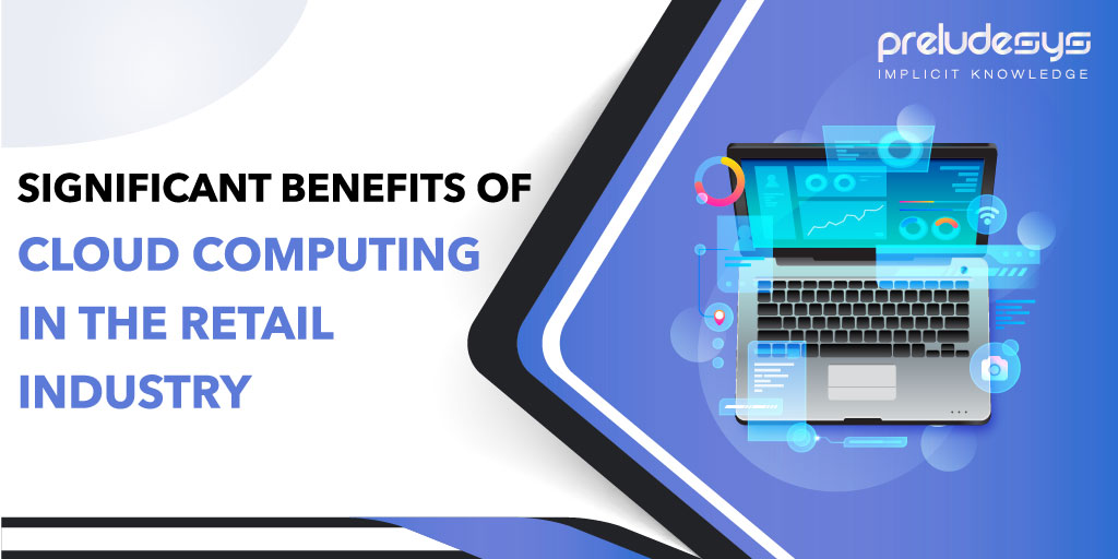 Top 5 Benefits of cloud technology in the retail industry